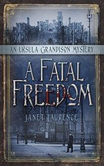 A Fatal Freedom: An Ursula Grandison Mystery 2