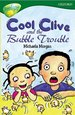 Oxford Reading Tree: Level 12: Treetops: More Stories C: Cool Clive and the Bubble Trouble