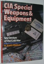 CIA Special Weapons and Equipment: Spy Devices of the Cold War