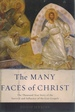 The Many Faces of Christ the Thousand-Year Story of the Survival and Influence of the Lost Gospels