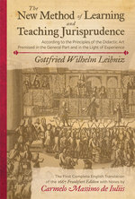 The New Method of Learning and Teaching Jurisprudence (1667) According to the Principles of the Didactic Art Premised in the General Part and in the Light of Experience