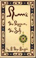 Rumi the Persian: Rebirth in Creativity and Love (Cover Thtle: Rumi: the Persian, the Sufi)