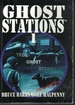 Ghost Station 1 True Ghost Stories