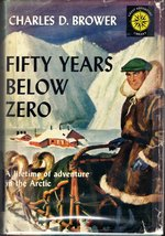 Fifty Years Below Zero: a Lifetime of Adventure in the Far North (Great Adventure Library Series)