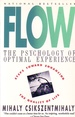 Flow the Psychology of Optimal Experience Steps Toward Enhancing the Quality of Life