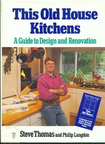 This Old House Kitchens a Guide to Design and Renovation