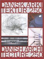 Danish Architecture 250 years