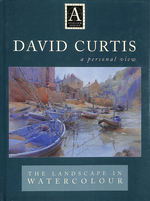 David Curtis the Landscape in Watercolour: a Personal View (Atelier Series)