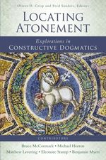 Locating Atonement: Explorations in Constructive Dogmatics (Los Angeles Theology Conference)