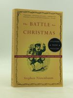 The Battle for Christmas: a Cultural History of America's Most Cherished Holiday