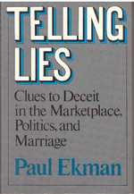Telling Lies; Clues to Deceit in the Marketplace, Politics, and Marriage