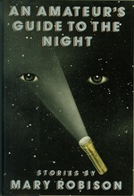 An Amateur's Guide to the Night: Stories