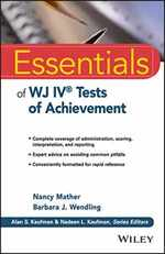 Essentials of Wj IV Tests of Achievement (Essentials of Psychological Assessment)