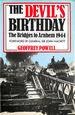 Devil's Birthday: Bridges to Arnhem, 1944