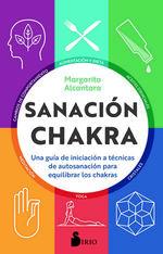 Sanación Chakra. Una Guía De Iniciación a Las Técnicas De Autosanación Para Equilibrar Chakras