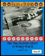 Eagles of Duxford: the 78th Fighter Group in World War II
