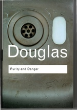 Purity and Danger an Analysis of Concepts of Pollution and Taboo