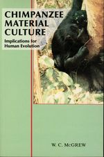Champanzee Material Culture: Implications for Human Evolution