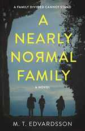 A Nearly Normal Family: a Novel