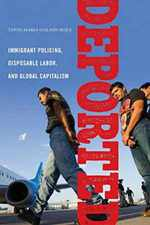 Deported: Immigrant Policing, Disposable Labor and Global Capitalism (Latina/O Sociology, 6)