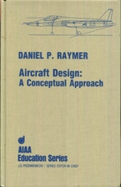 Aircraft Design: a Conceptual Approach (Aiaa Education Series)