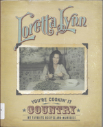 You'Re Cookin' It Country: My Favorite Recipes and Memories