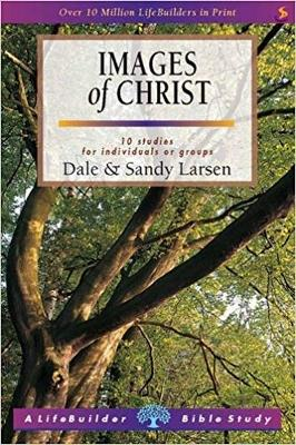 Images of Christ - Larsen, Dale, and Larsen, Sandy