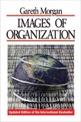 Images of Organization - Morgan, Gareth, Professor