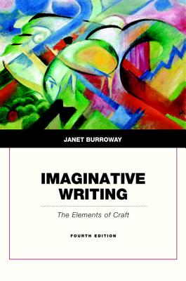 Imaginative Writing: The Elements of Craft - Burroway, Janet