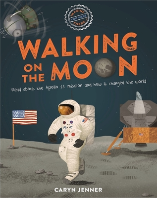 Imagine You Were There... Walking on the Moon - Jenner, Caryn