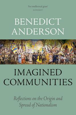 Imagined Communities: Reflections on the Origin and Spread of Nationalism - Anderson, Benedict R O'g