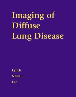 Imaging of Diffuse Lung Disease - Lynch, David A, and Newell, John D, and Lee, Jin Seong