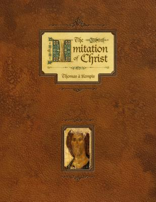 Imitation of Christ - Thomas a Kempis (Original Author), and Schroeter, John (Prepared for publication by)