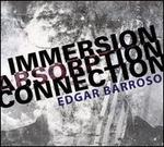 Immersion, Absorption, Connection: Edgar Barroso