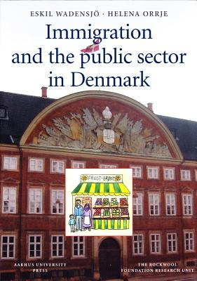 Immigration and the Public Sector in Denmark - Orrje, Helena, and Wadensjo, Eskil