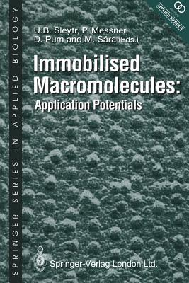 Immobilised Macromolecules: Application Potentials - Sleytr, U B (Editor), and Messner, P (Editor), and Pum, D (Editor)