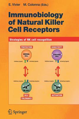 Immunobiology of Natural Killer Cell Receptors - Vivier, Eric (Editor)
