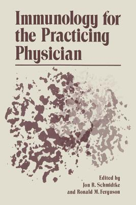 Immunology for the Practicing Physician - Schmidtke, Jon (Editor)