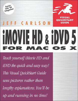 iMovie Hd and IDVD 5 for Mac OS X - Carlson, Jeff
