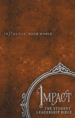 Impact: The Student Leadership Bible-NKJV: Influence Your World - Strack, Jay (Editor)