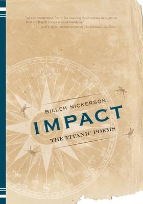 Impact: The Titanic Poems - Nickerson, Billeh