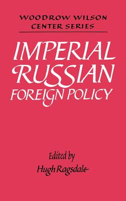 Imperial Russian Foreign Policy - Ragsdale, Hugh (Editor)