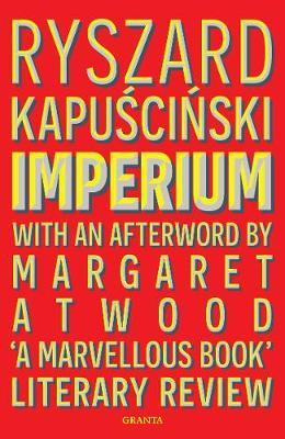 Imperium - Kapuscinski, Ryszard Kapuscinski, and Glowceska, Klara (Translated by), and Glowczewska, Klara (Translated by)