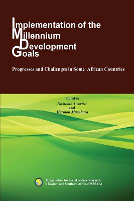 Implementation of the Millennium Development Goals. Progresses and Challenges in Some African Countries - Awortwi, Nicholas (Editor), and Musahara, Herman (Editor)