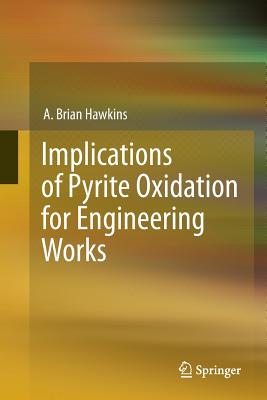 Implications of Pyrite Oxidation for Engineering Works - Hawkins, A Brian