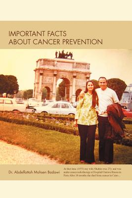Important Facts about Cancer Prevention - Badawi, Abdelfattah Mohsen, Dr., and Badawi, Dr Abdelfattah Mohsen