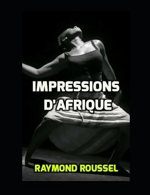 Impressions d'Afrique - Roussel, Raymond Roussel