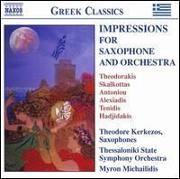 Impressions for Saxophone and Orchestra - Antonis Sousamoglou (violin); Simos Papanas (violin); Theodore Kerkezos (sax); Theodore Kerkezos (sax);...