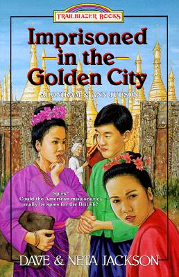 Imprisoned in the Golden City: Adoniram and Ann Judson - Jackson, Dave, and Jackson, Neta