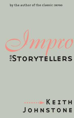 Impro for Storytellers - Johnstone, Keith, and Johnstone Keith